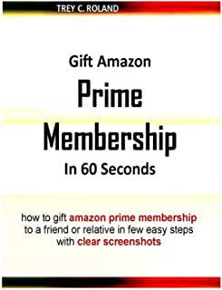Gift Amazon Prime Membership In 60 Seconds: how to gift amazon prime membership to a friend or relative in few easy steps ...