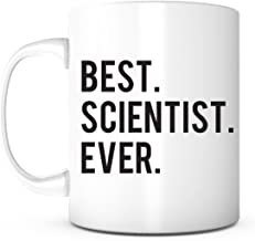 Best Scientist Ever-Gift for Scientist,Mug for Scientist,Scientist Gifts,Lab Gift,Physicist Gift,Chemist Gift,Scientist Birthday,Scientist Christmas,Biologist Gift,Scientist Present,Scientist Coffee