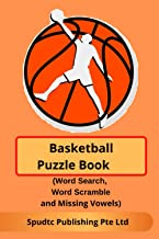 Basketball Puzzle Book (Word Search, Word Scramble and Missing Vowels)