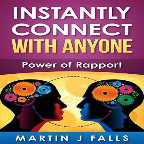 Instantly Connect with Anyone: Power of Rapport cover art