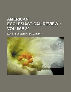 American Ecclesiastical Review (Volume 20)