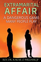 Extramarital Affair: A Dangerous Game Many People Play