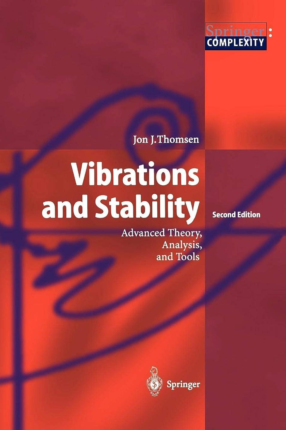 注目すべきファイナンス折るVibrations and Stability: Advanced Theory, Analysis, and Tools