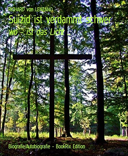 Suizid ist verdammt schwer ...: wo - ist das Licht ...
