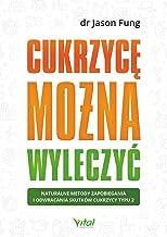 Cukrzyce mozna wyleczyc (Polish Edition)