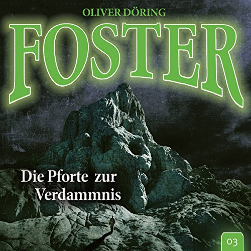 Die Pforte zur Verdammnis     Foster 3              By:                                                                                                                                 Oliver Döring                               Narrated by:                                                                                                                                 Thomas Nero Wolff,                                                                                        Dietmar Wunder,                                                                                        Gerrit Schmidt-Foß,                   and others                 Length: 1 hr and 9 mins     Not rated yet     Overall 0.0