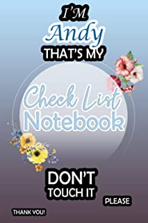 I'm Andy That's My Check List Notebook Don't Touch It: Daily Check List Notebook For Girls, Teens And Women With a Weekly ...