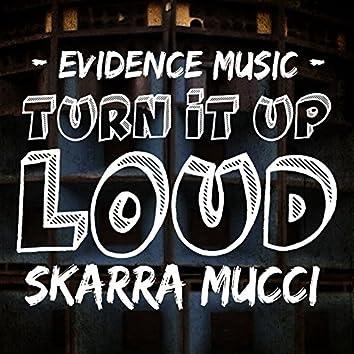 Turn It up Loud