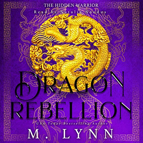 Dragon Rebellion: The Hidden Warrior, Book Two