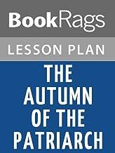 Lesson Plan The Autumn of the Patriarch by Gabriel Garcia Marquez