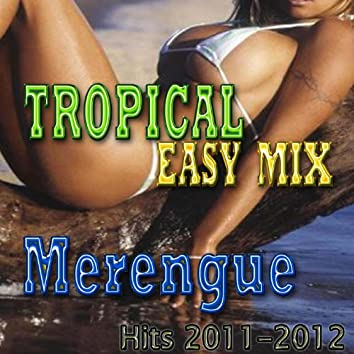 Easy Tropical  Mix  (2011-2012)