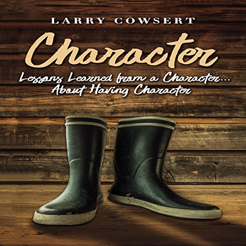 Character: Lessons Learned from a Character ... About Having Character audiobook cover art