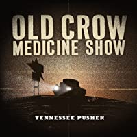 Tennessee Pusher by Old Crow Medicine Show (2008-09-23)