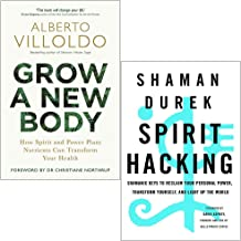 Grow a New Body By Dr. Alberto Villoldo & Spirit Hacking By Shaman Durek 2 Books Collection Set