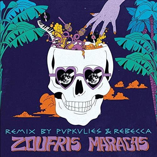 Zoufris Maracas & Pupkulies & Rebecca