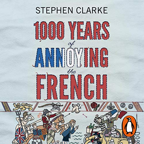 1000 Years of Annoying the French audiobook cover art