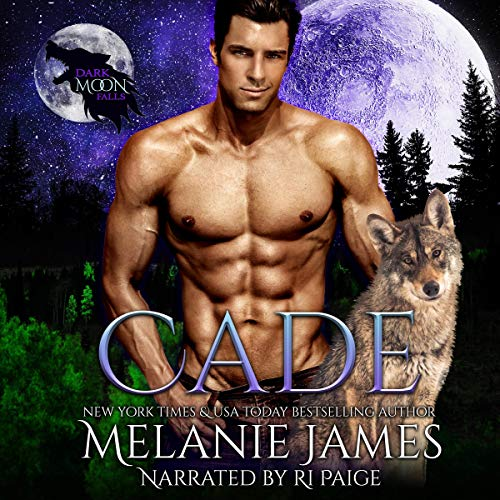 Dark Moon Falls: Cade Audiobook By Melanie James cover art