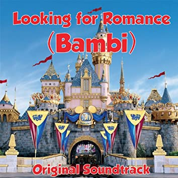 Looking For Romance (Bambi Original Soundtrack)