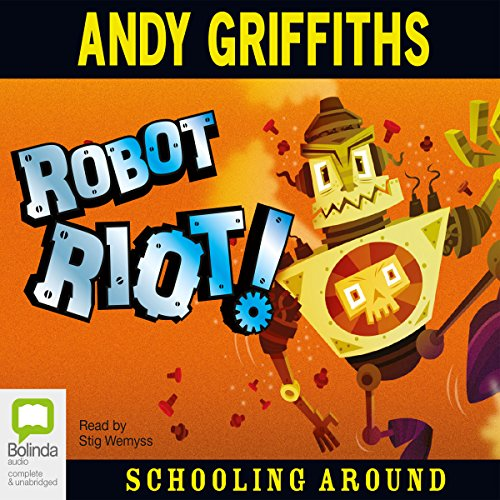 Robot Riot     Schooling Around, Book 4              By:                                                                                                                                 Andy Griffiths                               Narrated by:                                                                                                                                 Stig Wemyss                      Length: 3 hrs and 10 mins     8 ratings     Overall 5.0