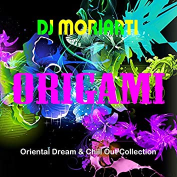 Origami: Oriental Dream & Chill Out Collection