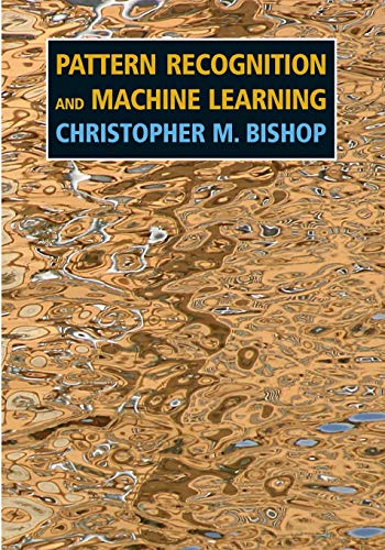 Compare Textbook Prices for Pattern Recognition and Machine Learning Information Science and Statistics Softcover reprint of the original 1st ed. 2006 Edition ISBN 9781493938438 by Bishop, Christopher M.