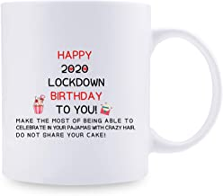 Happy 2020 Lock Down Birthday to You Coffee Mug - Birthday Decorations for Women - 11 oz Bday Gifts for Mom, Her, Sister, ...