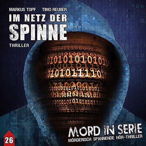 Mord in Serie 26: Im Netz der Spinne (1/2) (Mord in Serie / Mörderisch spannende Hör-Thriller)