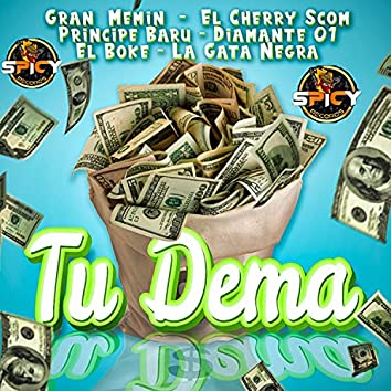 Tu Dema (feat. El Cherry Scom, Principe Baru, Diamante 0.1, El Boke & La Gata Negra)