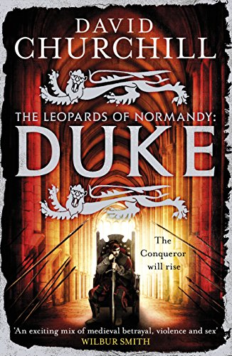 Duke (Leopards of Normandy 2): An action-packed historical epic of battle, death and dynasty (English Edition)