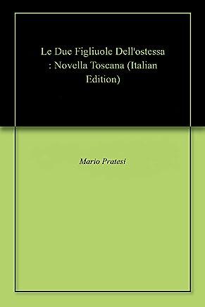 Le Due Figliuole Dellostessa : Novella Toscana