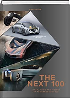 BMW Group: The Next 100: Ideas, Views and Visions of Tomorrow's World