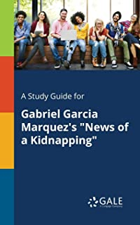 A Study Guide for Gabriel Garcia Marquez's News of a Kidnapping