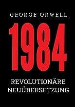1984: Revolutionäre Neuübersetzung von Noah Ritter vom Rande (German Edition)