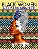 Black Women Adults Coloring Book: Afro American African Dreads Black Women Stress free mind relaxation coloring page gifts for Black American Girls