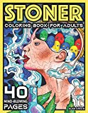 Stoner Coloring Book For Adults: 40 Mind-Blowing Pages | Your Psychedelic Coloring Book by Alan Green for Stress Relief Art Therapy and Relaxation