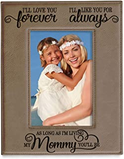 KATE POSH I'll Love You Forever, I'll Like You for Always, as Long as I'm Living, My Mommy You'll be. Engraved Grey Leather Picture Frame. Mother's Day, New Mom, Mother Daughter Gifts (4x6-Vertical)