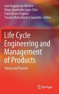 Life Cycle Engineering and Management of Products: Theory and Practice