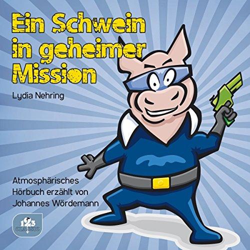 Ein Schwein in geheimer Mission Titelbild