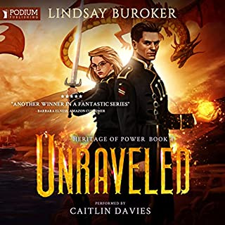 Unraveled     Heritage of Power, Book 4              By:                                                                                                                                 Lindsay Buroker                               Narrated by:                                                                                                                                 Caitlin Davies                      Length: 10 hrs and 27 mins     89 ratings     Overall 4.8