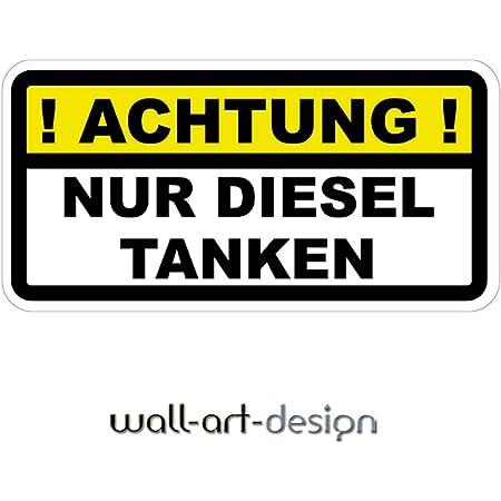 Aufkleber Achtung Diesel Tanken Schild Warnhinweis Autoaufkleber Waschanlagenfest Witterungs Und Uv Beständig Auto