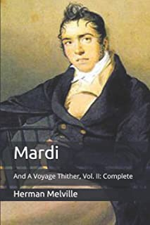 Mardi: And A Voyage Thither, Vol. II: Complete