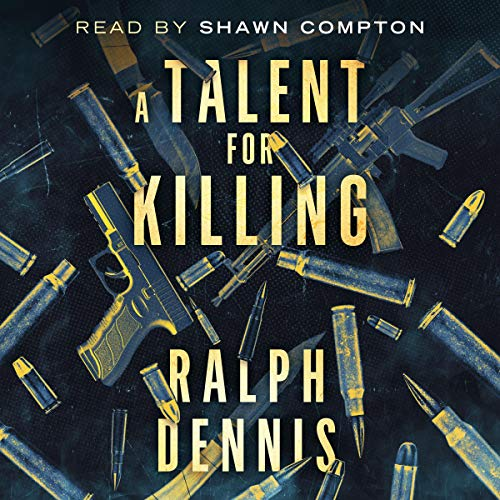 A Talent for Killing Audiobook By Ralph Dennis cover art