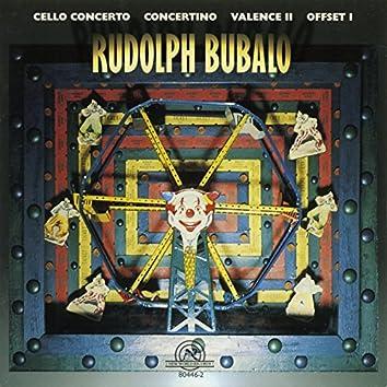 Rudolph Bubalo: Cello Concerto, Concertino, Valence II, Offset I