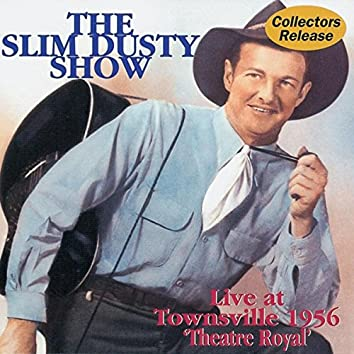 The Slim Dusty Show: Live At Townsville 1956 - 'Theatre Royal'