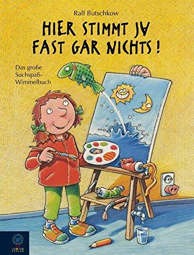 Hier stimmt ja fast gar nichts!: Das große Suchspaß-Wimmelbuch (Ralf Butschkow: Suchspaß-Wimmelbücher)