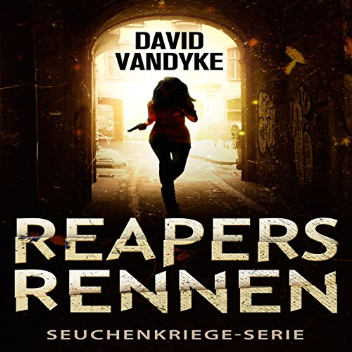 Reapers Rennen [Reapers Race: An Apocalyptic Adventure (Plague War Series, Book 1)] audiobook cover art