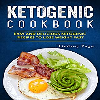 Ketogenic Cookbook      Easy and Delicious Ketogenic Recipes to Lose Weight Fast              By:                                                                                                                                 Lindsey Page                               Narrated by:                                                                                                                                 Sangita Chauhan                      Length: 2 hrs and 38 mins     Not rated yet     Overall 0.0