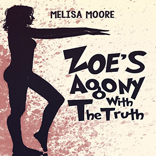 Zoe's Agony with the Truth audiobook cover art