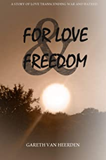 For Love and Freedom