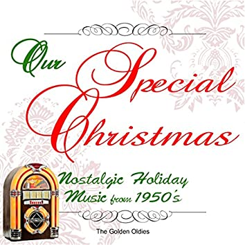 Our Special Christmas: Nostalgic Holiday Music from 1950's